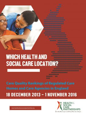 Which Health And Social Care Location? Care Quality Rankings of Regulated Care Homes and Care Agencies in England(Digital)