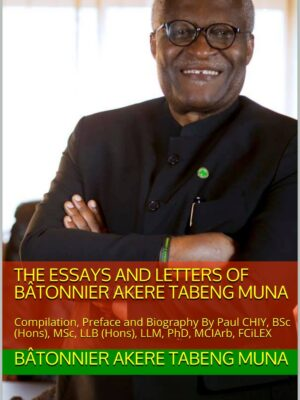 The Essays and Letters of Bâtonnier Akere Tabeng Muna